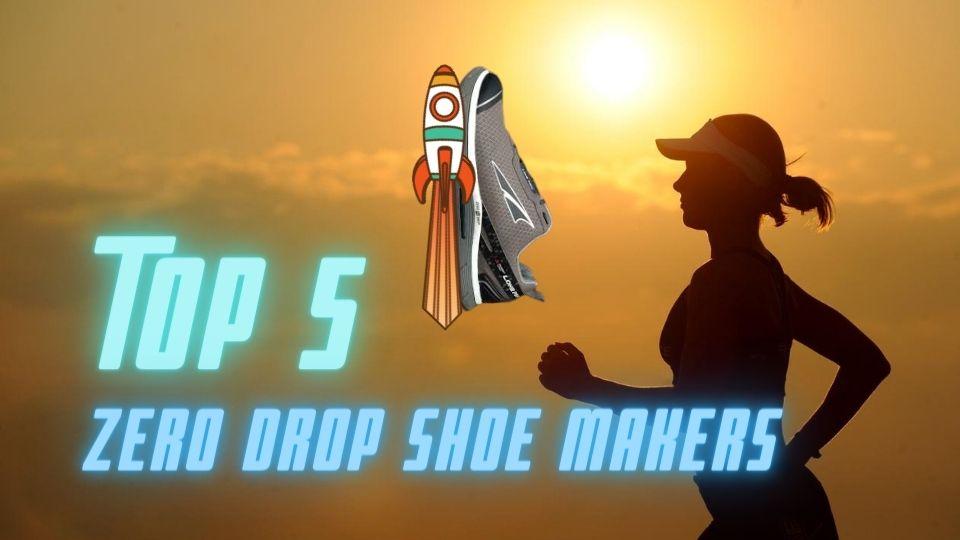 Top 5 Zero Drop Shoe Makers